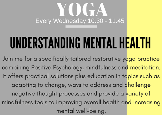 Group Yoga Therapies Class Starts Wednesday 27th June Understanding Mental Health